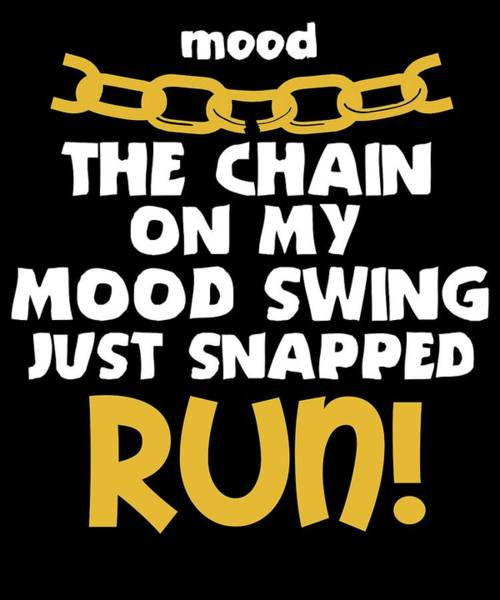 Pregnancy Mixed Media - Funny Mood Swing T Shirt Design Mood Swing Chain by Roland Andres