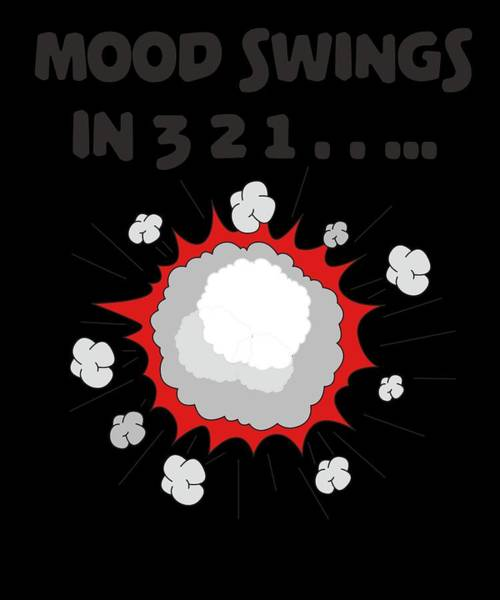 Pregnancy Mixed Media - Funny Mood Swing T Shirt Design Mood Swing Countdown by Roland Andres