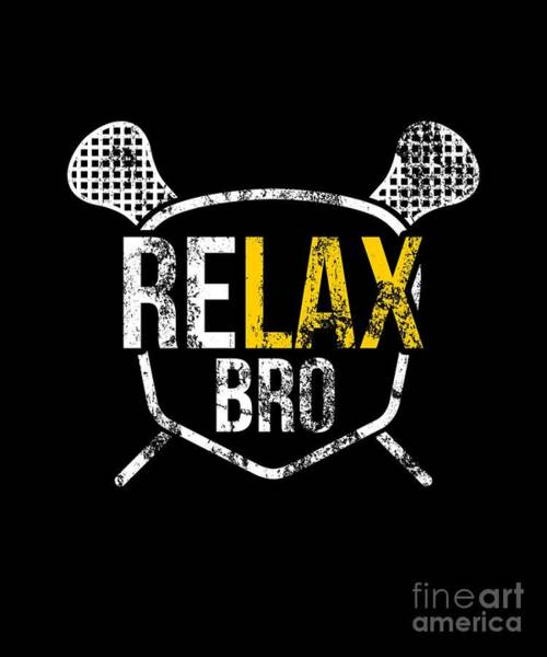 Lax Digital Art - Funny Relax Bro Lacrosse Saying Vintage Distressed by The Perfect Presents
