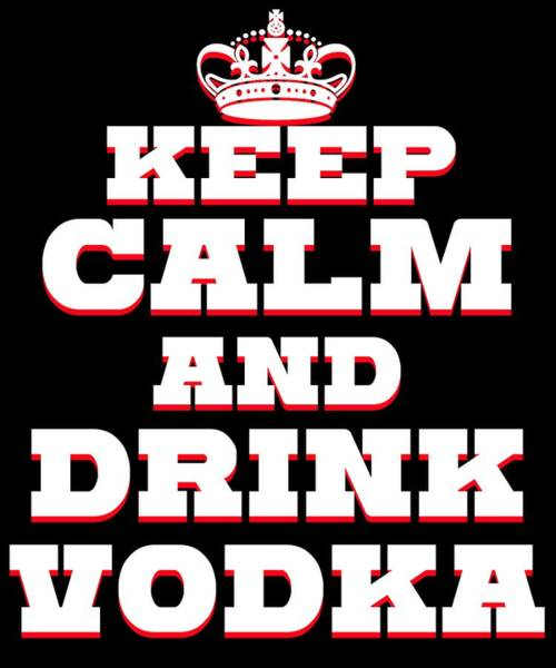 Drunk Mixed Media - Funny Relaxing Vodka Tee Design Drink Vodka by Roland Andres