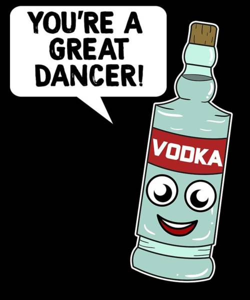 Drunk Mixed Media - Funny Relaxing Vodka Tee Design Great Dancer by Roland Andres
