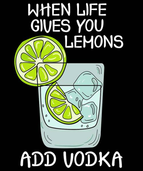 Drunk Mixed Media - Funny Relaxing Vodka Tee Design Lemons And Vodka by Roland Andres