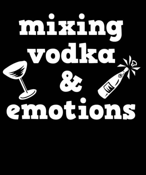 Drunk Mixed Media - Funny Relaxing Vodka Tee Design Mixing by Roland Andres