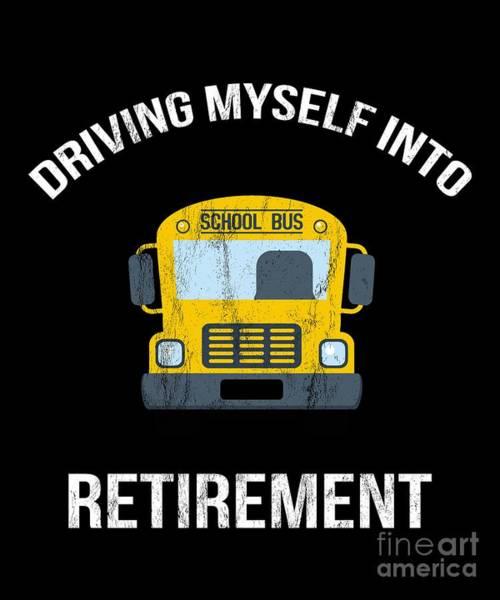 c0bba7c2b Drawing - Funny School Bus Driver Retirement Gift Tshirt by Noirty Designs