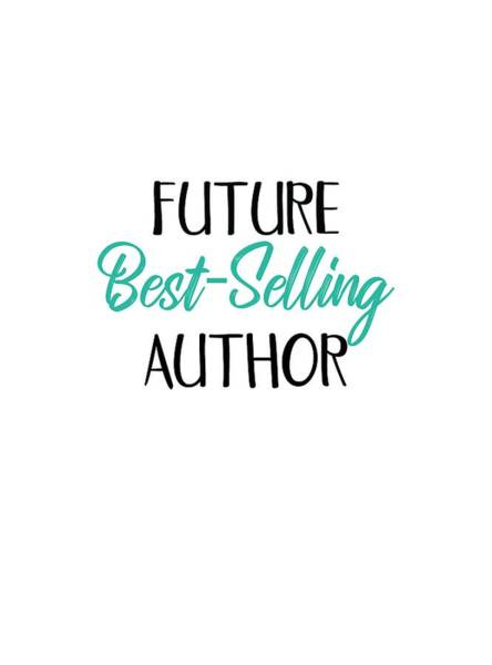 Digital Art - Future Best Selling Author T-shirt Design For Writers by Sandy Scharmer
