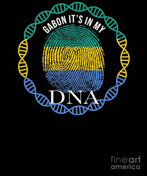 Gabonese Digital Art - Gabon Its In My Dna by Jose O