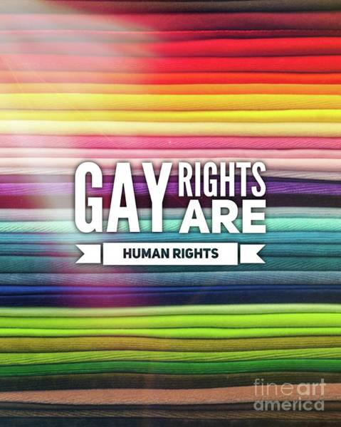 Wall Art - Digital Art - Gay Rights Are Human Rights by Esoterica Art Agency