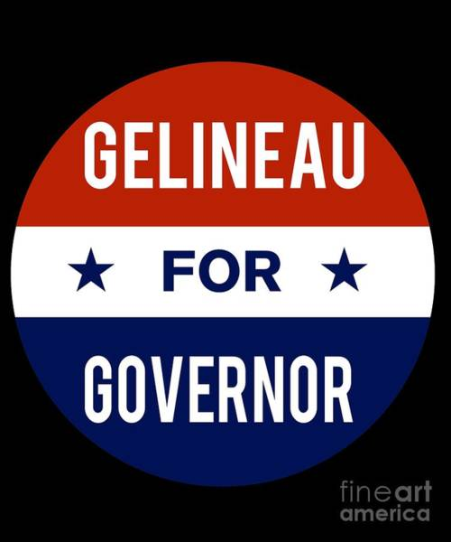 Gelineau For Governor 2018 Art Print