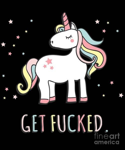 Digital Art - Get Fucked Sarcastic Unicorn by Flippin Sweet Gear