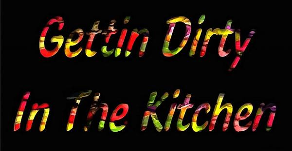 Digital Art - Gettin Dirty In The Kitchen by Catherine Lott
