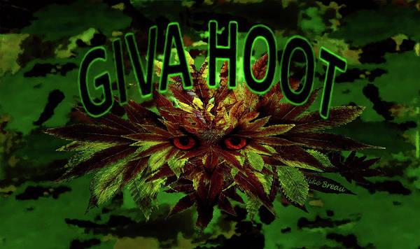 Medical Cannabis Mixed Media - Giva Hoot by Mike Breau