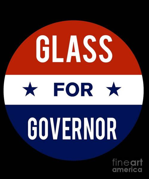 Governor Digital Art - Glass For Governor 2018 by Flippin Sweet Gear