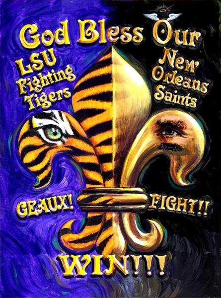 Louisiana Wall Art - Painting - God Bless Our Tigers And Saints by Mike Roberts