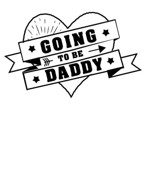 Pregnancy Mixed Media - Going To Be A Daddy Father Pregnancy Announcement Graphic by Cameron Fulton