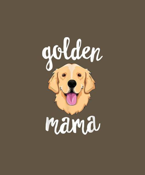 Golden Retriever Digital Art - Golden Retriever Mama T-shirt For Women Mother Dog Pet Gift by Unique Tees
