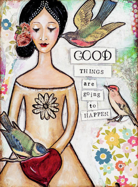 Wall Art - Mixed Media - Good Things Are Going To Happen by Stanka Vukelic