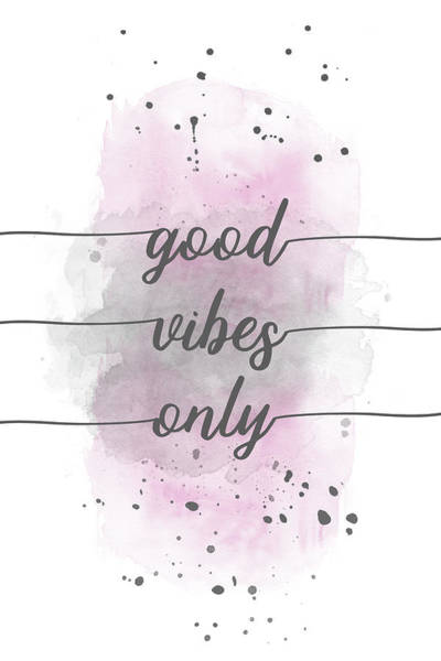 Wall Art - Digital Art - Good Vibes Only - Watercolor Pink by Melanie Viola
