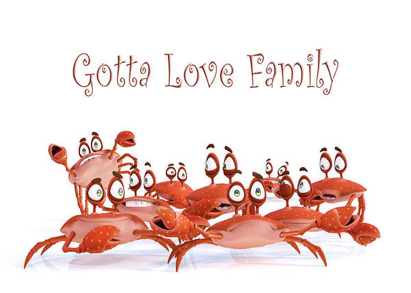 Wall Art - Digital Art - Gotta Love Family by Betsy Knapp