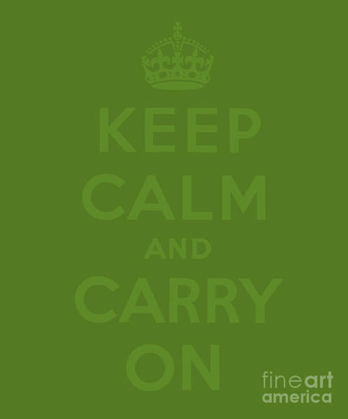Wall Art - Digital Art - Green Keep Calm And Carry On by English School