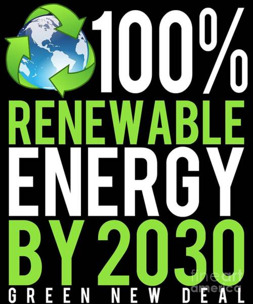 Digital Art - Green New Deal 100 Renewable Energy By 2030 by Flippin Sweet Gear