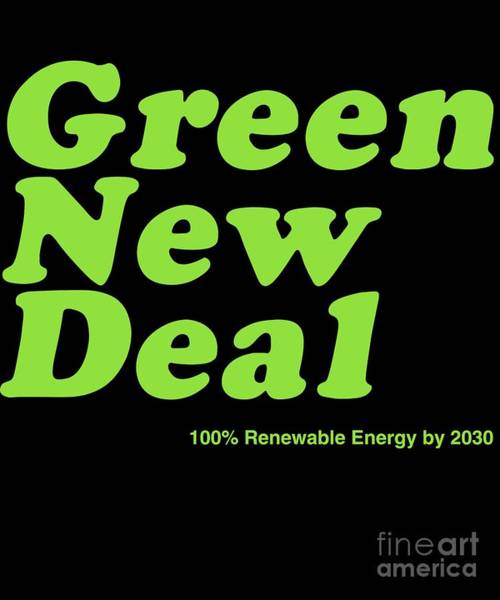 Digital Art - Green New Deal 2030 by Flippin Sweet Gear