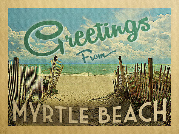 South Beach Digital Art - Greetings From Myrtle Beach by Flo Karp