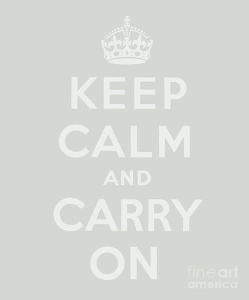 Wall Art - Digital Art - Grey Keep Calm And Carry On by English School