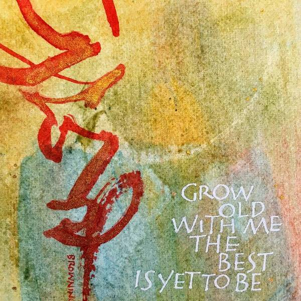 Painting - Grow Old With Me by Sally Wightkin