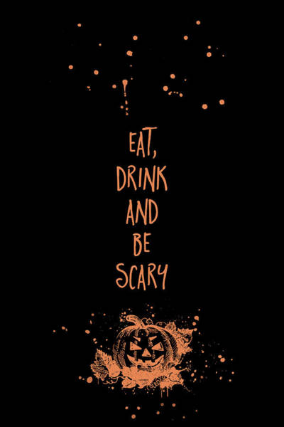 Wall Art - Digital Art - Halloween Eat, Drink And Be Scary by Melanie Viola