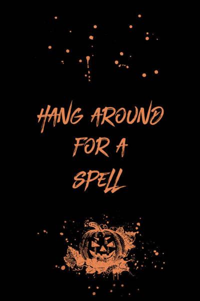 Pumpkin Digital Art - Halloween Hang Around For A Spell by Melanie Viola
