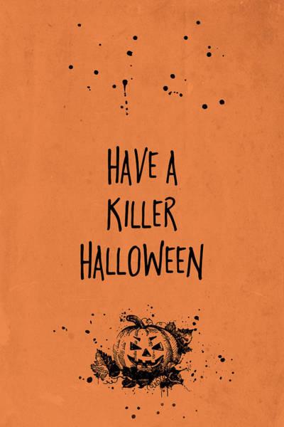 Pumpkin Digital Art - Halloween Have A Killer Halloween by Melanie Viola