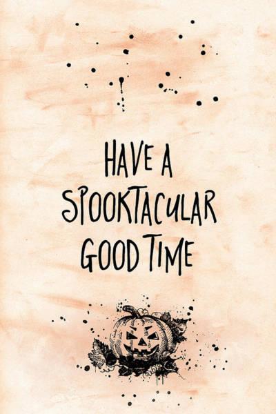 Pumpkin Digital Art - Halloween Have A Spooktakular Good Time by Melanie Viola