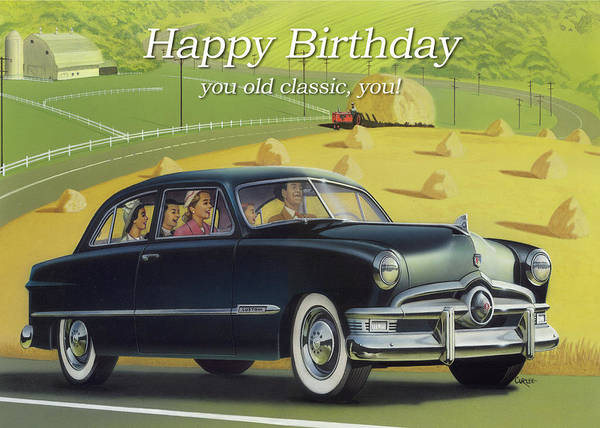 Wall Art - Painting - Happy Birthday Greeting Card - 1950 Custom Ford Antique Automobile by Walt Curlee