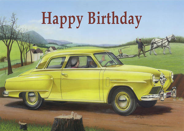 Wall Art - Painting - Happy Birthday Greeting Card - 1950 Studebaker Champion Antique Automobile by Walt Curlee