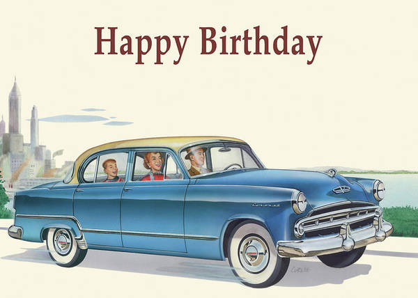 Wall Art - Painting - Happy Birthday Greeting Card - 1953 Dodge Coronet Antique Automobile by Walt Curlee