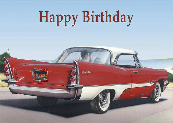 Wall Art - Painting - Happy Birthday Greeting Card - 1957 De Soto Fireflight Antique Automobile by Walt Curlee