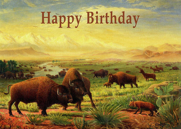 Wall Art - Painting - Happy Birthday Greeting Card - Buffalo Great Plains Prairie Western Landscape by Walt Curlee