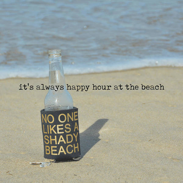Photograph - Happy Hour Anytime Quote by Jamart Photography