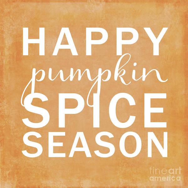 Thanksgiving Digital Art - Happy Pumpkin Spice Season Orange by Sylvia Cook