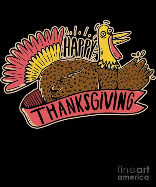 Thanksgiving Digital Art - Happy Thanksgiving by Flippin Sweet Gear