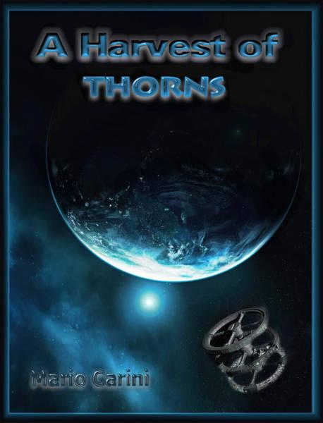 Digital Art - Harvest Of Thorns Revised by Mario Carini