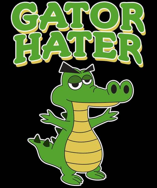 Dude Mixed Media - Haters Gonna Hate Tshirt Design Gator Hater by Roland Andres