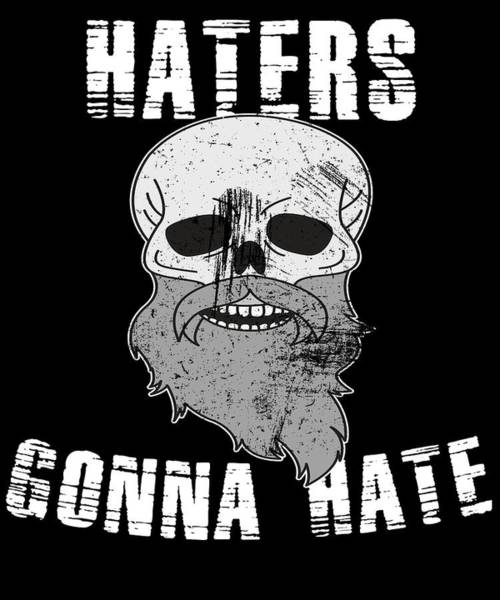 Dude Mixed Media - Haters Gonna Hate Tshirt Design Haters Gonna Hate by Roland Andres