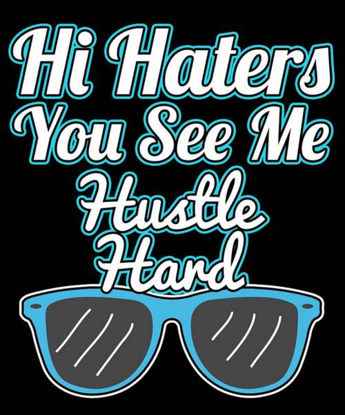 Dude Mixed Media - Haters Gonna Hate Tshirt Design Hi Haters You See Me by Roland Andres