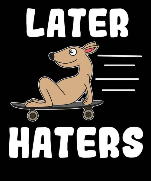 Dude Mixed Media - Haters Gonna Hate Tshirt Design Later Haters by Roland Andres