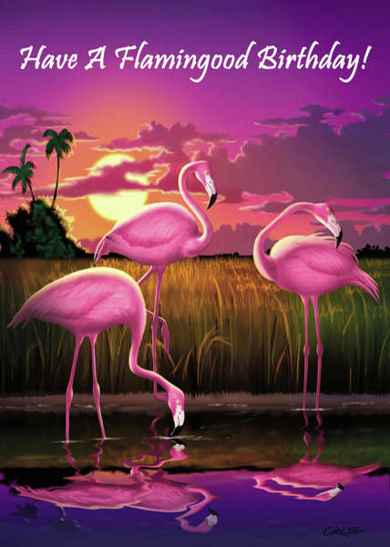 Wall Art - Painting - Have A Flamingood Birthday Greeting Card - Pink Flamingos Sunset by Walt Curlee