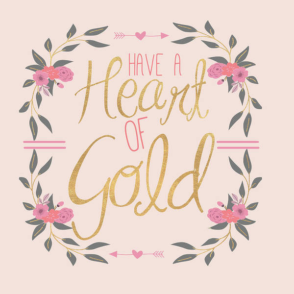 Wall Art - Digital Art - Have A Heart Of Gold  (blush) by Sd Graphics Studio
