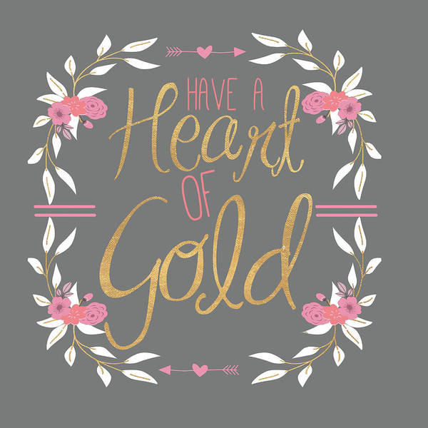 Wall Art - Digital Art - Have A Heart Of Gold (grey) by Sd Graphics Studio