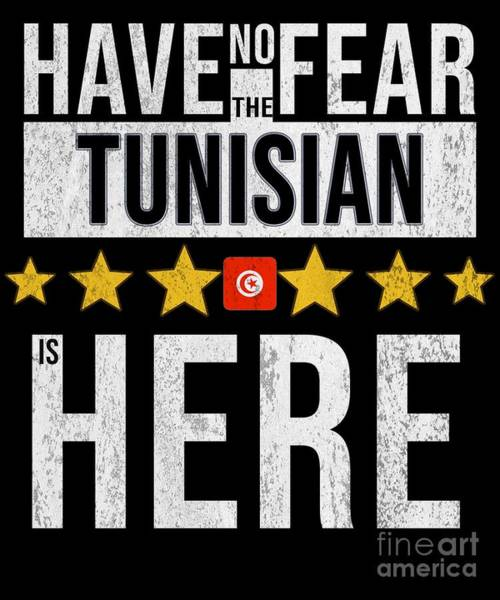 Tunisia Digital Art - Have No Fear The Tunisian Is Here by Jose O