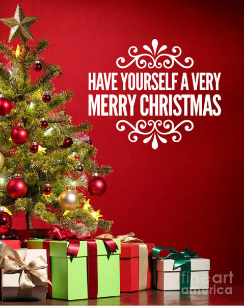 Wall Art - Digital Art - Have Yourself A Very Merry Christmas by Esoterica Art Agency